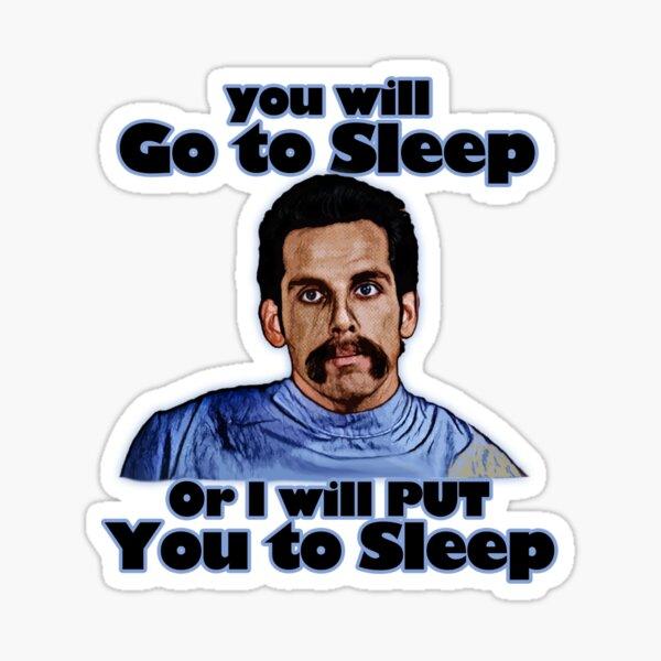 I will put you to sleep Sticker