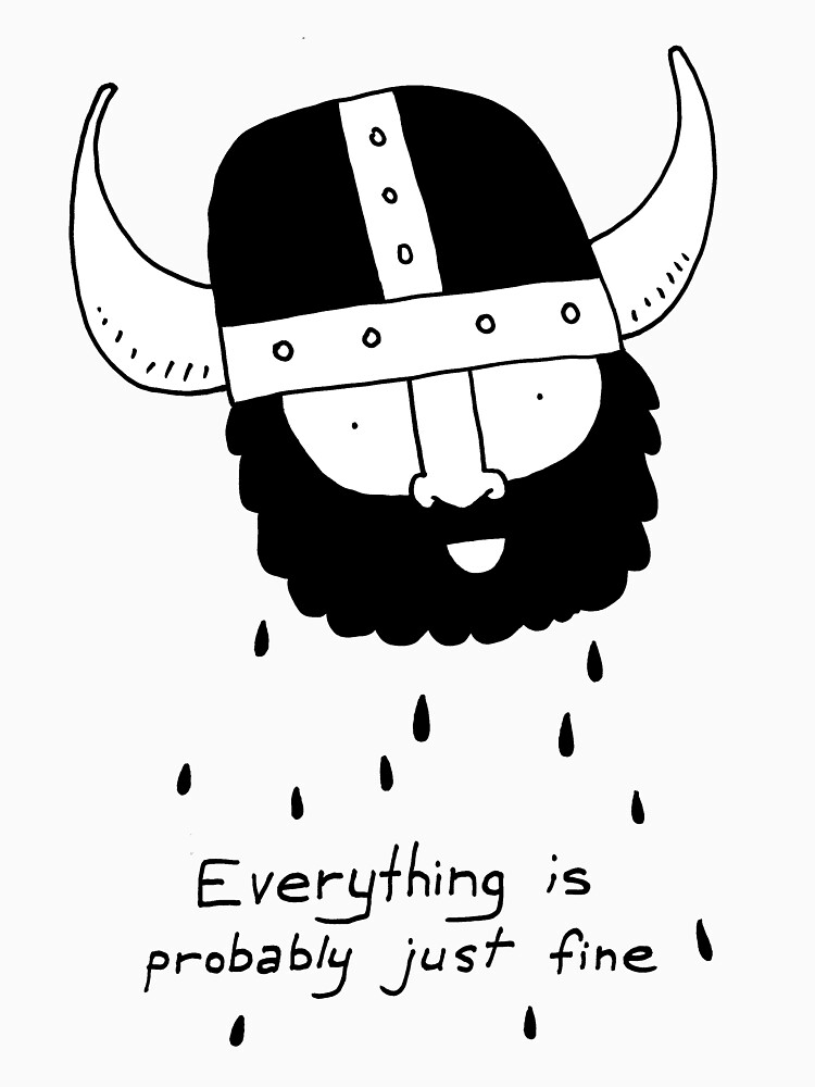 Everything is probably just fine Viking by DiabolickalPLAN