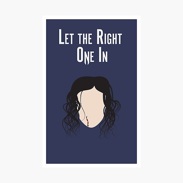 Let the Right One In Minimalist Poster Photographic Print