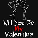 Will You Be My Valentine Shirt Valentines Day Lovers T-Shirt by SimplyScene
