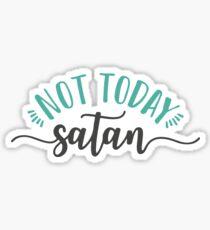 Nicht heute Satan Sticker
