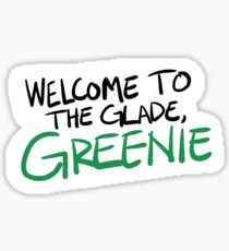Welcome to the glade, Greenie Sticker
