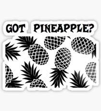 TROPICAL GOT PINEAPPLE? Sticker