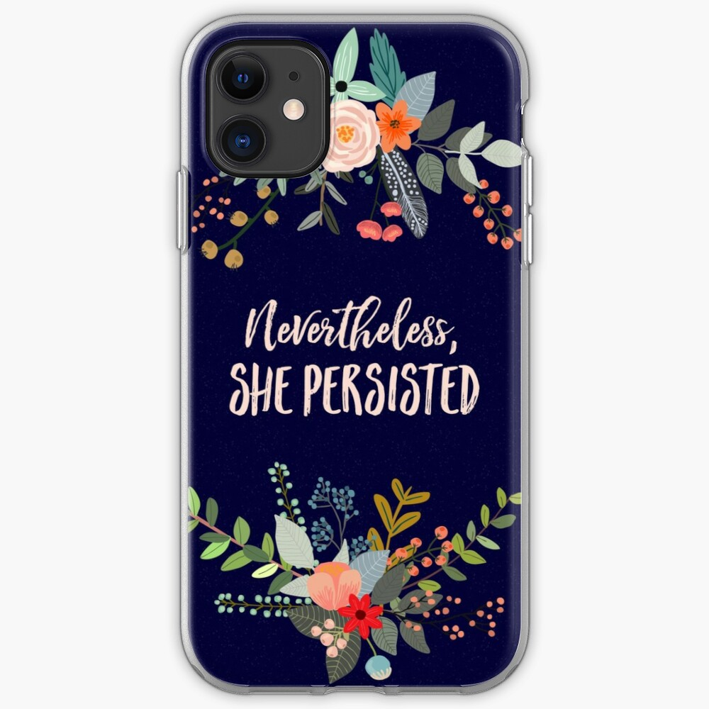 Nevertheless, She Persisted iPhone Case & Cover