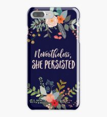 Nevertheless, She Persisted iPhone 7 Plus Case