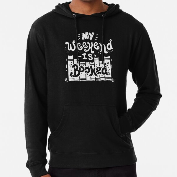 Reading T-Shirt funny My Weekend is Booked Lightweight Hoodie