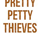 Pretty Petty Thieves by Andrew Alcock