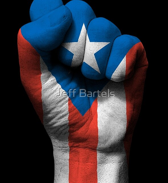 Flag of Puerto Rico on a Raised Clenched Fist  by jeff bartels