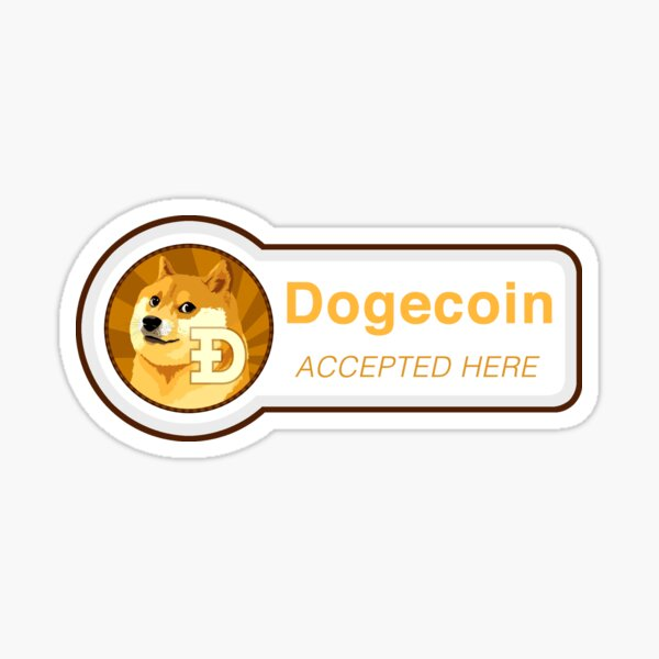 Dogecoin Accepted Here Sticker