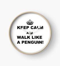Keep Calm and Walk like a Penguin! Clock