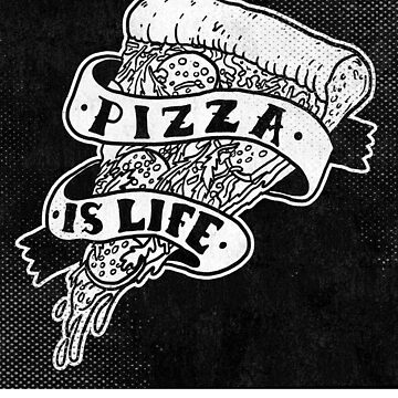PIZZA IS LIFE BLACK WHITE TATTOO by MUMtees