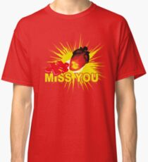 missing part of my heart  - miss you Classic T-Shirt