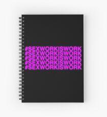 SEX WORK IS WORK [pink on black] Spiral Notebook