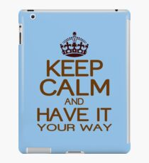 Keep calm have it Funny Geek Nerd iPad Case/Skin