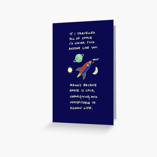 I'd Never Find You In Space Greeting Card