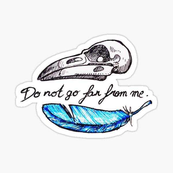 Do not go far from me. Sticker