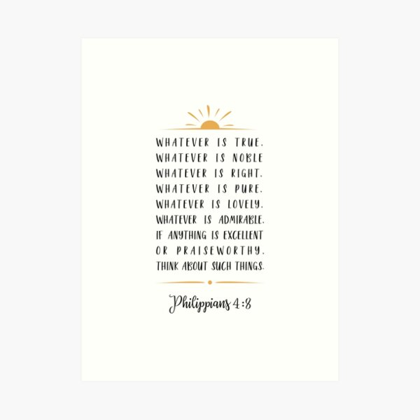 Phillipians 4:8 Art Print