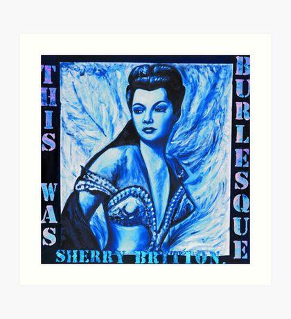 """THIS WAS BURLESQUE"" - SHERRY BRITTON PORTRAIT BLUE WASH Art Print"