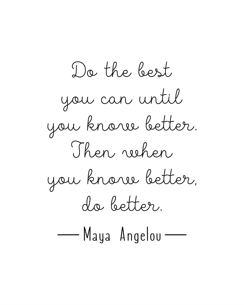Do the best you can maya angelou quote famous by mentdesigns do the best you can maya angelou quote famous by mentdesigns kristyandbryce Images