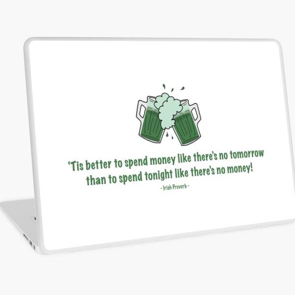 St. Patrick's Day T-shirt, Funny, Irish Proverb Laptop Skin