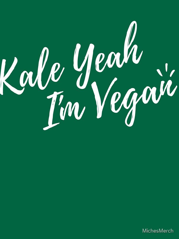 Kale Yeah I'm Vegan by MichesMerch