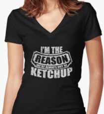 I'm the Reason We're Always out of Ketchup Women's Fitted V-Neck T-Shirt