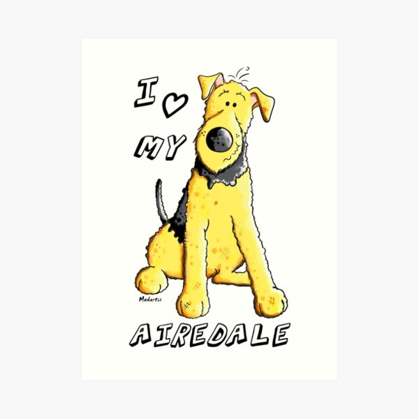 I Love My Airedale Terrier Art Print