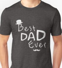 Best DAD Eever , Gift For Sister Brother Unisex T-Shirt