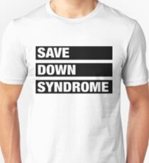 Save Down Syndrome Unisex T-Shirt