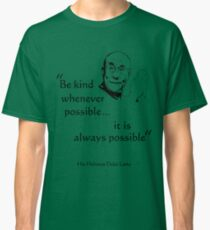 Be Kind: Dalai Lama (on light) Classic T-Shirt