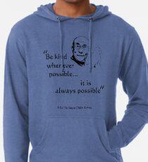 Be Kind: Dalai Lama (on light) Lightweight Hoodie