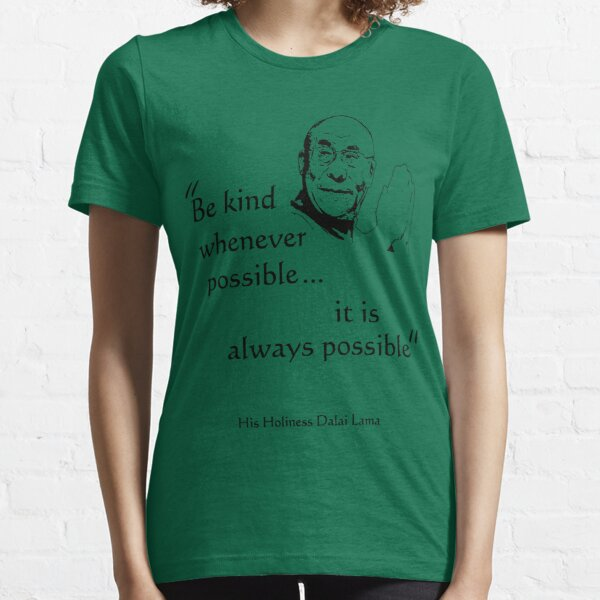 Be Kind: Dalai Lama (on light) Essential T-Shirt