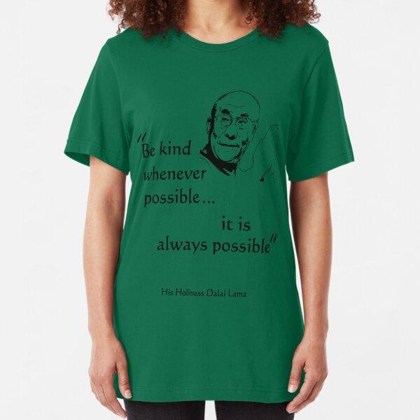 Be Kind: Dalai Lama (on light) Slim Fit T-Shirt