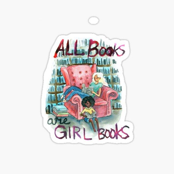All books are girl books Sticker