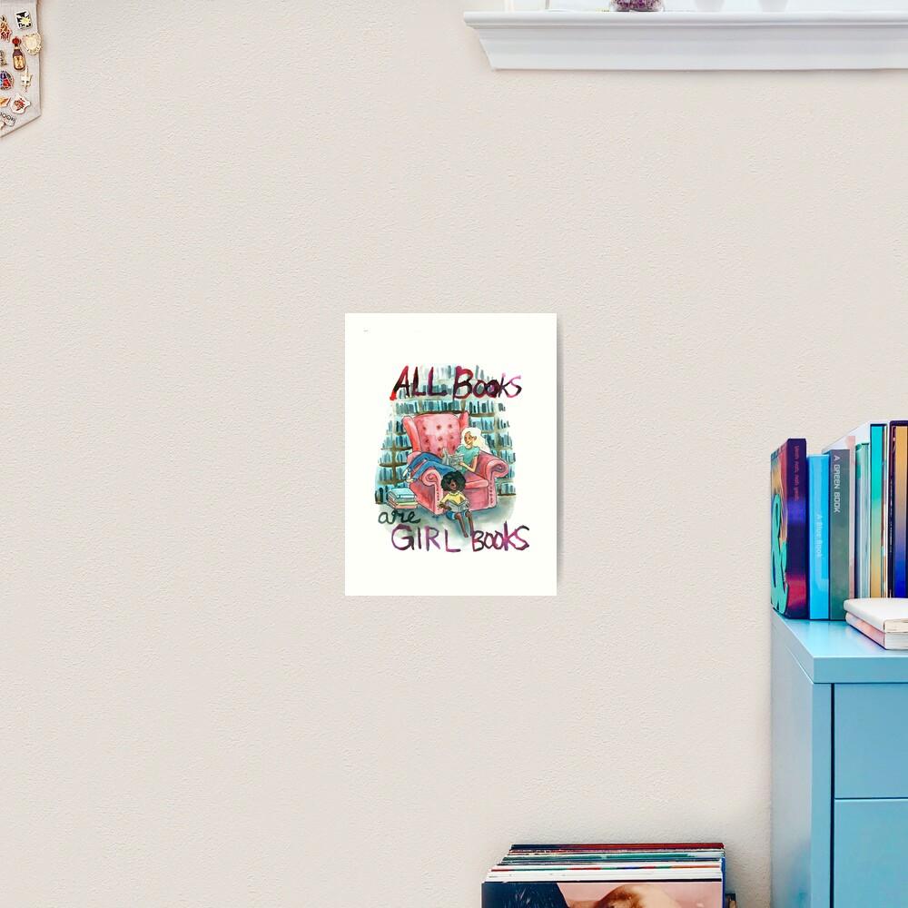 All books are girl books Art Print