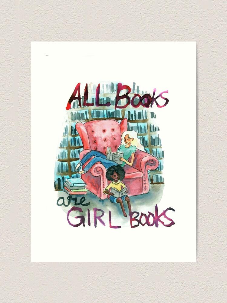 Alternate view of All books are girl books Art Print