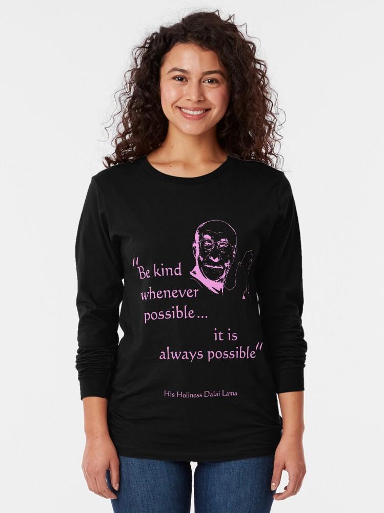 Alternate view of Dalai Lama: Be Kind (on dark) Long Sleeve T-Shirt