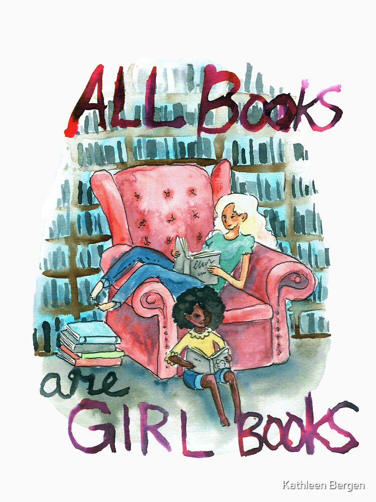 All books are girl books by Madeofbeasts