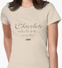 Chocolate makes life better  Women's Fitted T-Shirt