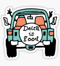 Delta is good Sticker