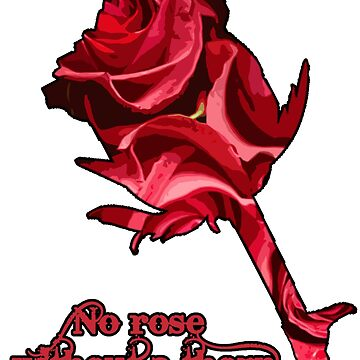 No Rose without a Thorn Design by MichesMerch