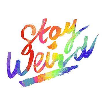 Stay Weird by Theysaurus