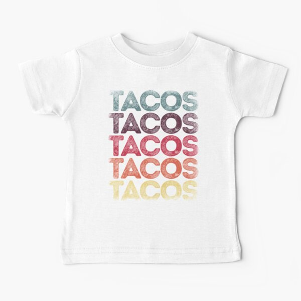 Retro Tacos T-shirt Vintage Taco Tuesday T shirt Mexican Tee Baby T-Shirt
