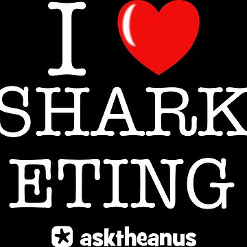 I Love Sharketing by asktheanus