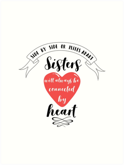 Side By Side Or Miles Apart Sister Quote Art Prints By Mentdesigns