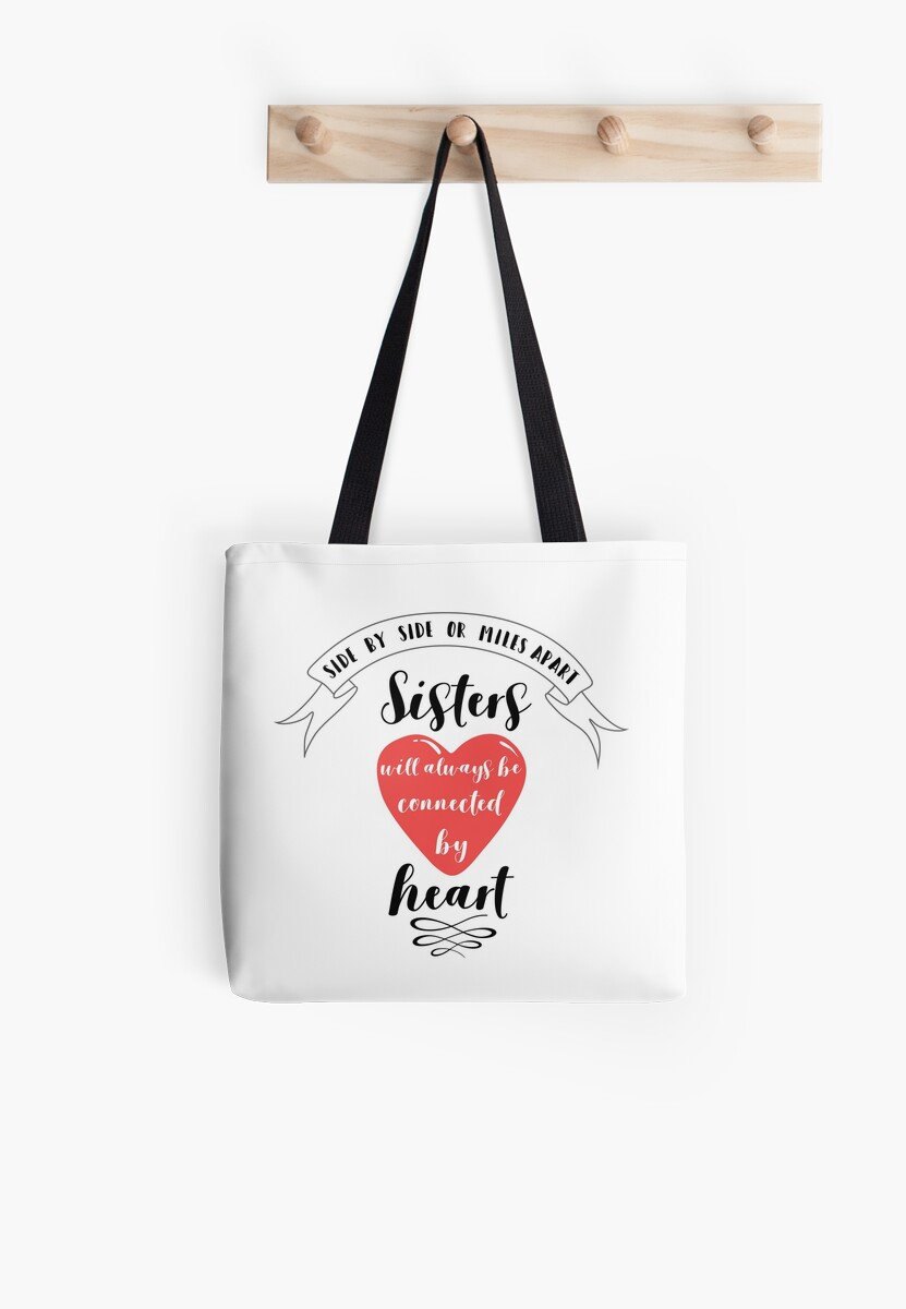 Side By Side Or Miles Apart Sister Quote Tote Bags By Mentdesigns