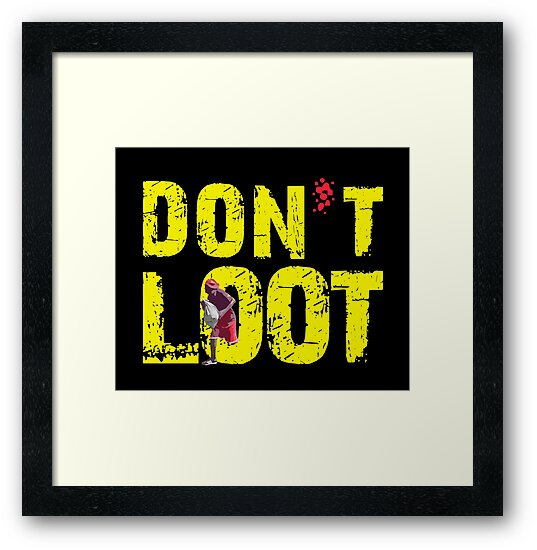 Don't Loot. by Alex Preiss