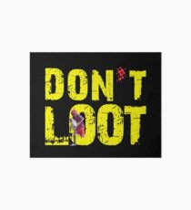 Don't Loot. Art Board