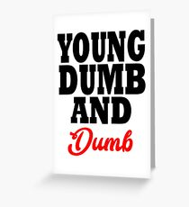 young dumb and dumb Greeting Card