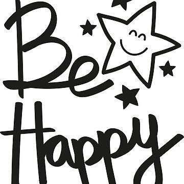 Be happy by JoanaJuhe-Laju